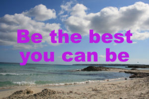 Be the best possible you